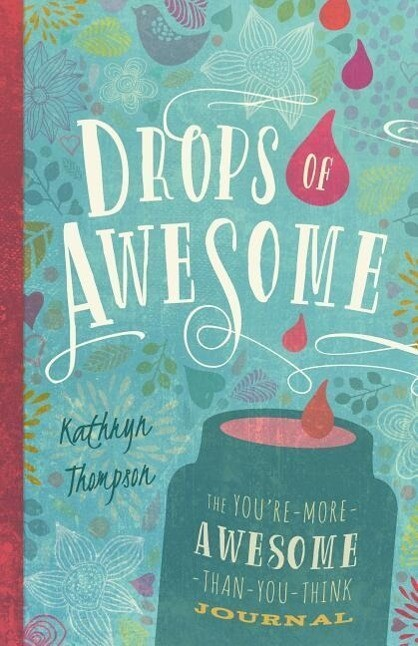 Drops of Awesome: The You're-More-Awesome-Than-You-Think Journal als Taschenbuch