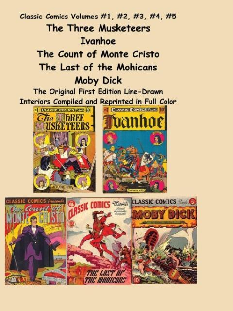 Classic Comics Volumes #1, #2, #3, #4, #5 the Three Musketeers, Ivanhoe, the Count of Monte Cristo, the Last of the Mohicans and Moby Dick als Taschenbuch