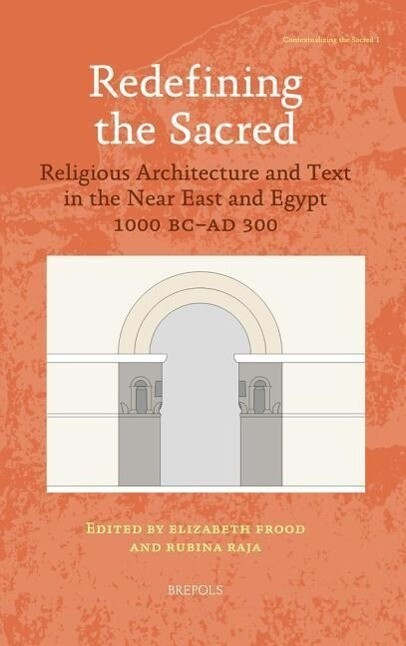 Redefining the Sacred: Religious Architecture and Text in the Near East and Egypt, 1000 BC - Ad 300 als Buch (gebunden)