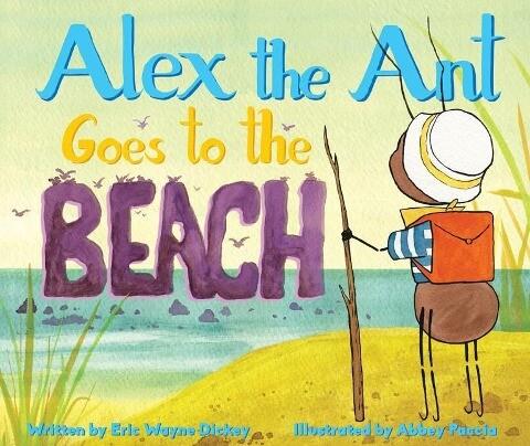 Alex the Ant Goes to the Beach als Buch (gebunden)