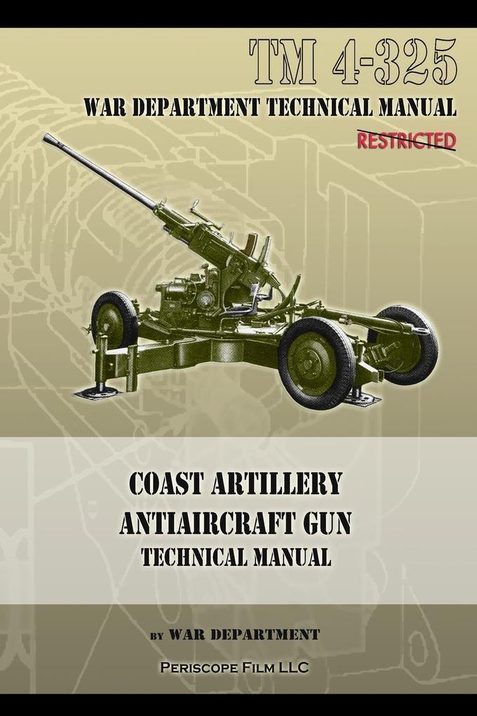 Coast Artillery Antiaircraft Gun Technical Manual als Taschenbuch