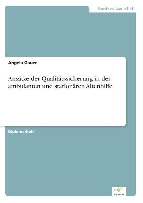 Ansätze der Qualitätssicherung in der ambulanten und stationären Altenhilfe als Buch (gebunden)