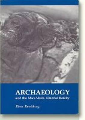 Archaeology & the Man-Made Material Reality als Taschenbuch