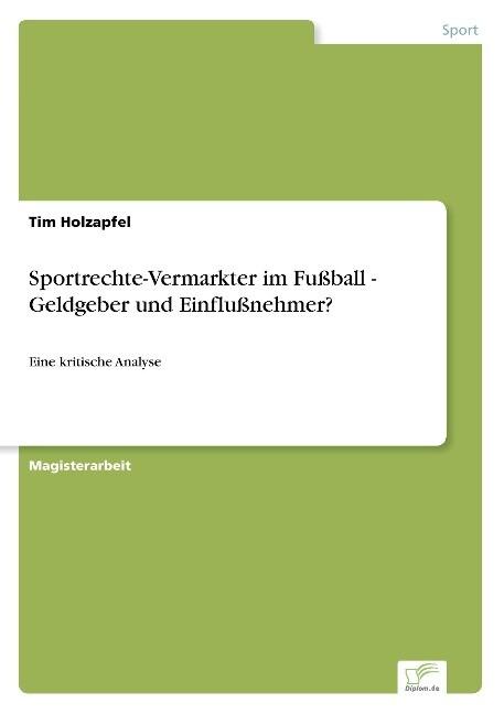 Sportrechte-Vermarkter im Fußball - Geldgeber u...
