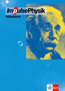 Impulse Physik 7-10. Mittelstufe. Neubearbeitung. Bundesausgabe