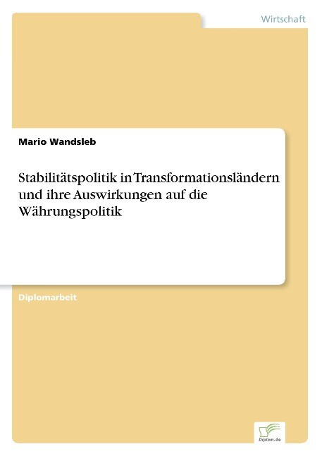 Stabilitätspolitik in Transformationsländern und ihre Auswirkungen auf die Währungspolitik als Buch (gebunden)