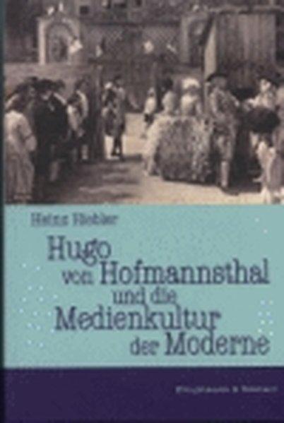 Hugo von Hofmannsthal und die Medienkultur der Moderne als Buch