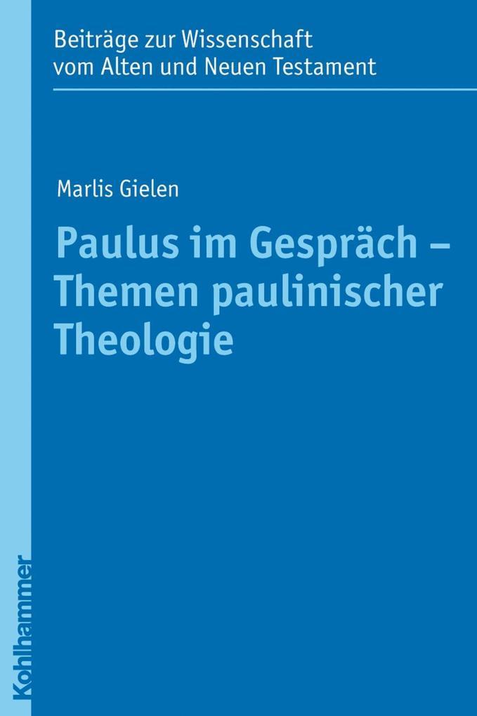 Paulus im Gespräch - Themen paulinischer Theologie als eBook pdf