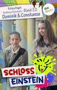 Schloss Einstein - Band 22: Dominik & Constanze