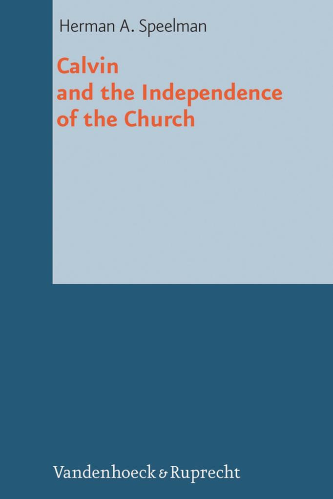 Calvin and the Independence of the Church als eBook pdf