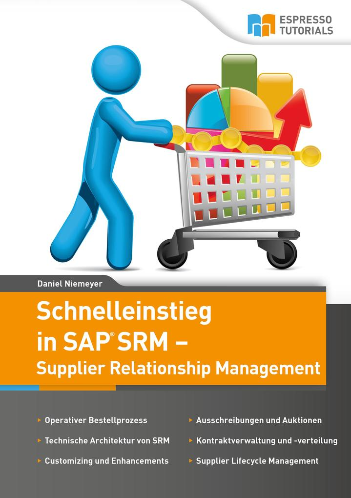 Schnelleinstieg in SAP SRM - Supplier Relations...