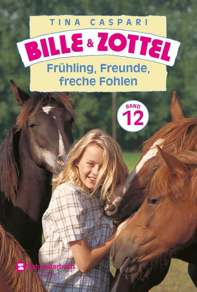 Bille und Zottel 12 Frühling, Freunde, freche Fohlen als eBook epub
