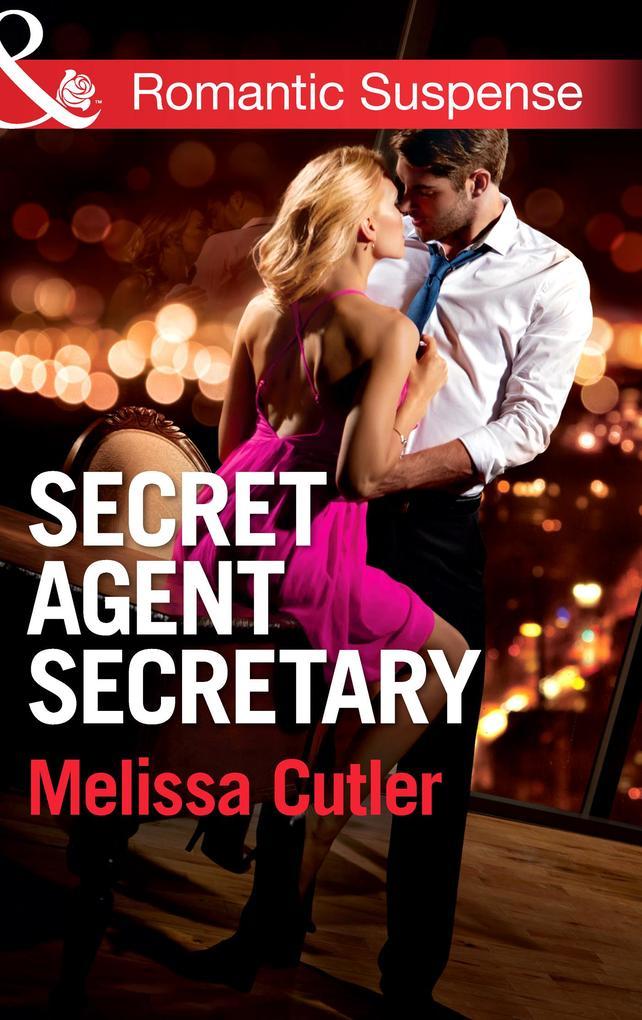 Secret Agent Secretary (Mills & Boon Romantic Suspense) (ICE: Black Ops Defenders, Book 2) als eBook epub
