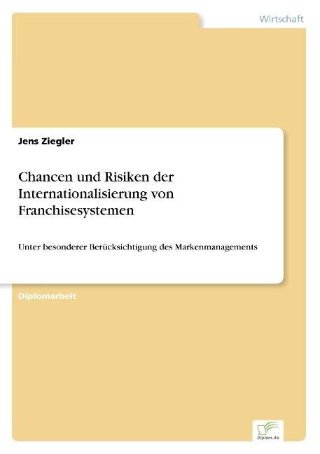 Chancen und Risiken der Internationalisierung von Franchisesystemen als Buch (gebunden)