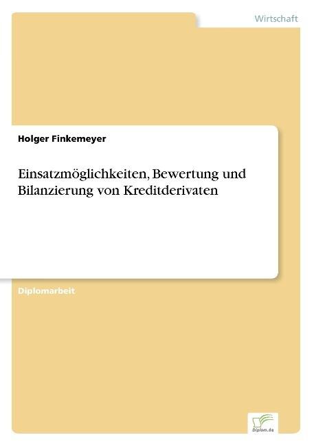 Einsatzmöglichkeiten, Bewertung und Bilanzierung von Kreditderivaten als Buch (gebunden)
