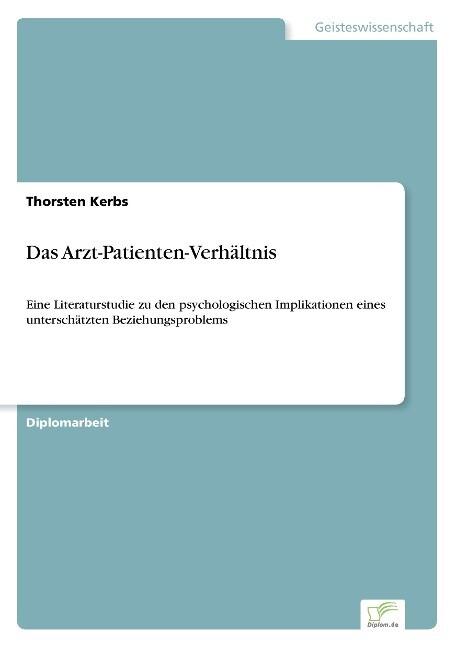 Das Arzt-Patienten-Verhältnis als Buch von Thor...