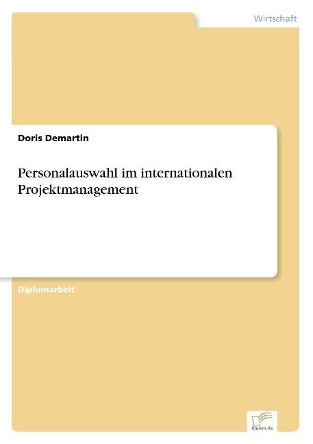 Personalauswahl im internationalen Projektmanagement als Buch (gebunden)