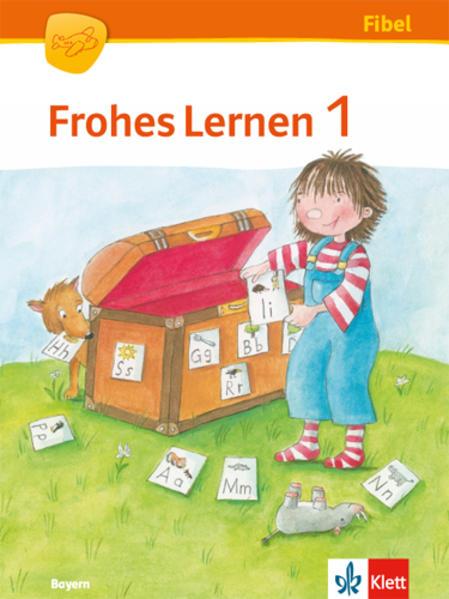 Frohes Lernen Fibel. Schülerbuch mit Lauttabelle 1. Schuljahr als Buch (gebunden)
