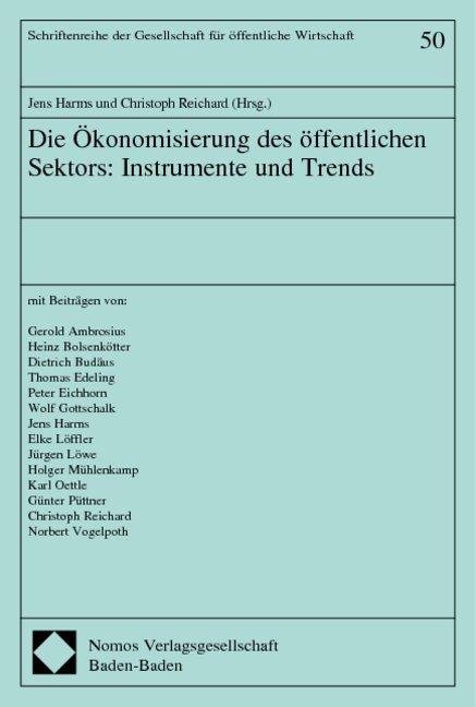 Die Ökonomisierung des öffentlichen Sektors: Instrumente und Trends als Buch