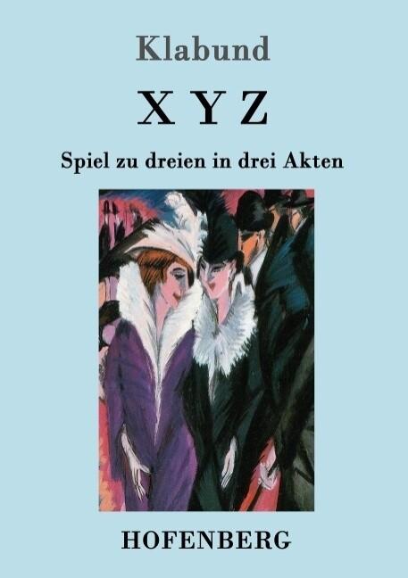 X Y Z als Buch (gebunden)