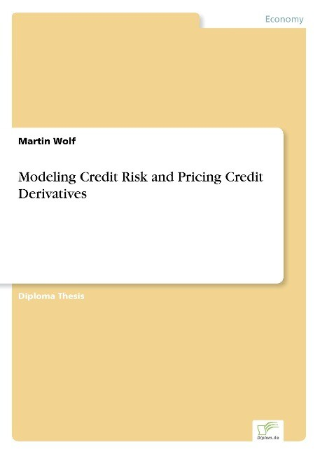 Modeling Credit Risk and Pricing Credit Derivat...