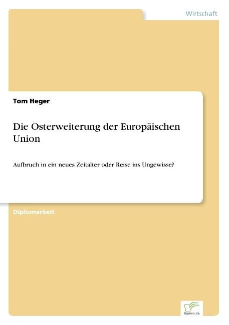 Die Osterweiterung der Europäischen Union als Buch (gebunden)