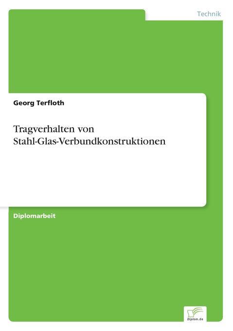 Tragverhalten von Stahl-Glas-Verbundkonstruktionen als Buch (gebunden)