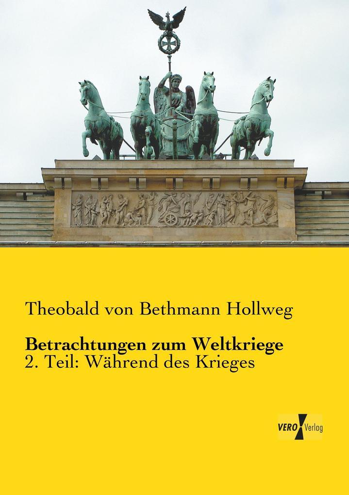 Betrachtungen zum Weltkriege als Buch (gebunden)