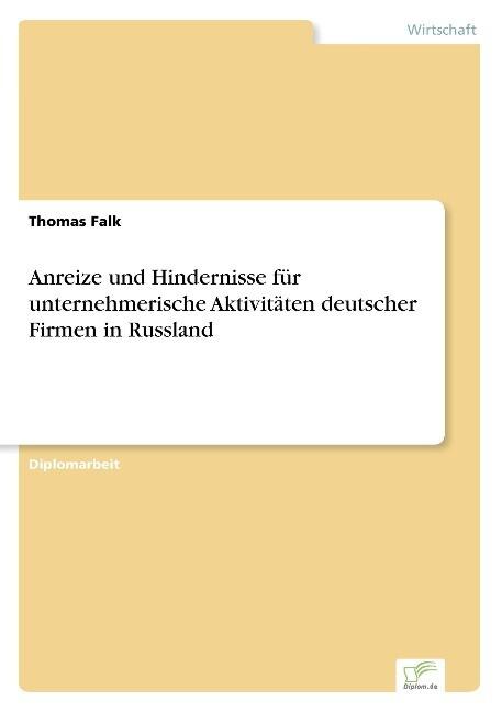 Anreize und Hindernisse für unternehmerische Aktivitäten deutscher Firmen in Russland als Buch (gebunden)