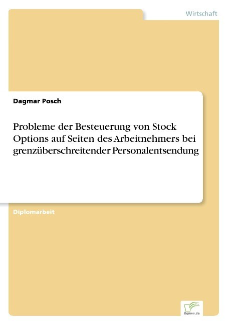 Probleme der Besteuerung von Stock Options auf Seiten des Arbeitnehmers bei grenzüberschreitender Personalentsendung als Buch (gebunden)
