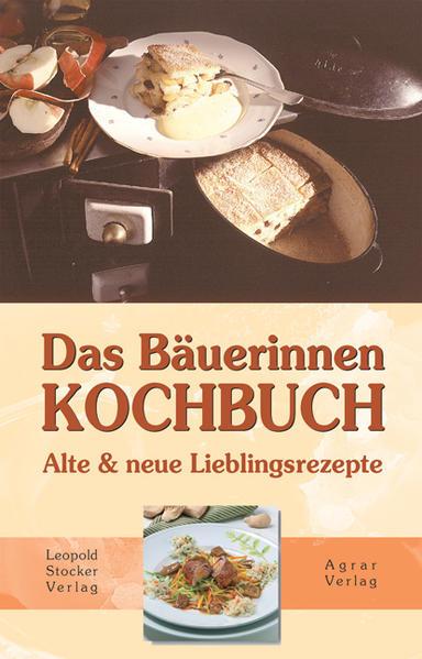 Das Bäuerinnen-Kochbuch als Buch von