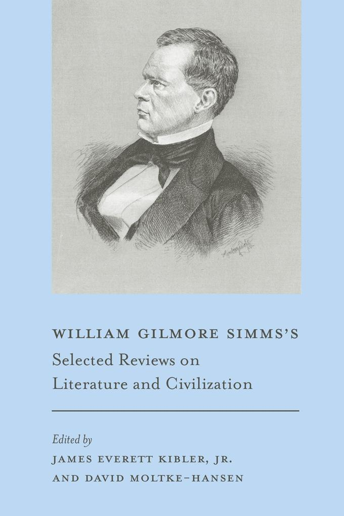 William Gilmore Simms's Selected Reviews on Literature and Civilization als eBook epub
