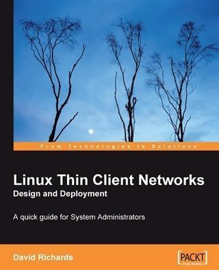 Linux Thin Client Networks Design and Deploymen...