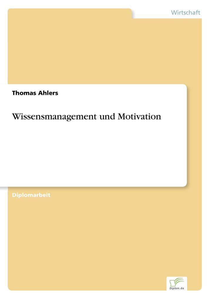 Wissensmanagement und Motivation als Buch (gebunden)