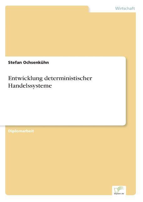 Entwicklung deterministischer Handelssysteme als Buch (gebunden)