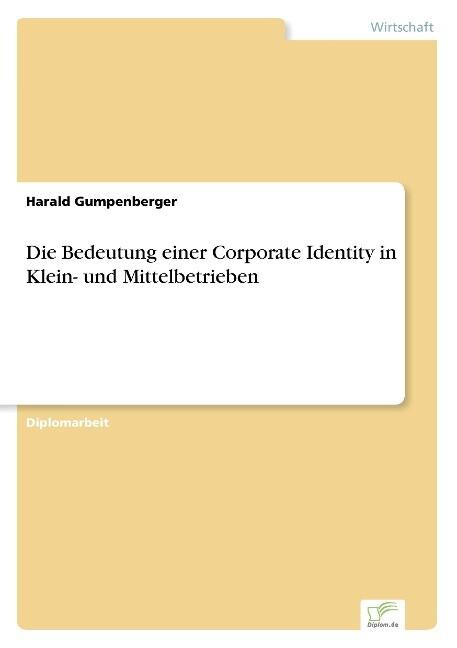 Die Bedeutung einer Corporate Identity in Klein...