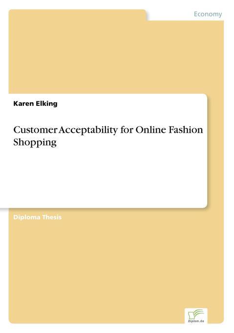 Customer Acceptability for Online Fashion Shopp...