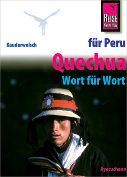 Kauderwelsch Sprachführer Quechua (Ayacuchano) für Peru-Reisende. Wort für Wort als Buch
