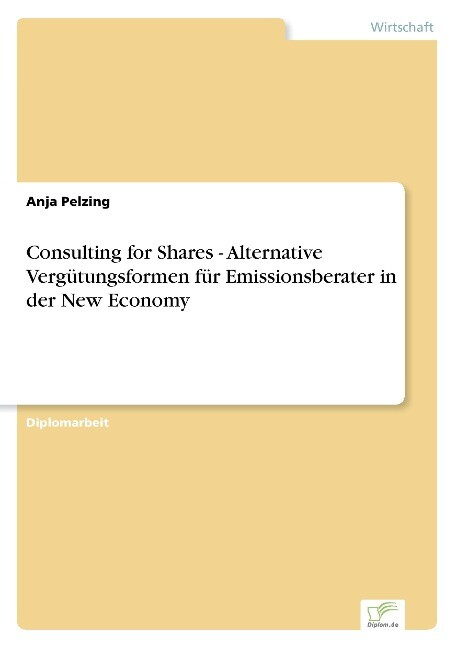 Consulting for Shares - Alternative Vergütungsformen für Emissionsberater in der New Economy als Buch (gebunden)