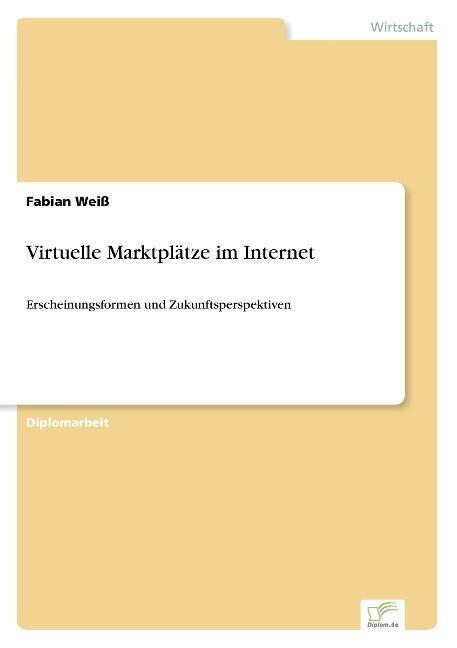 Virtuelle Marktplätze im Internet als Buch von ...