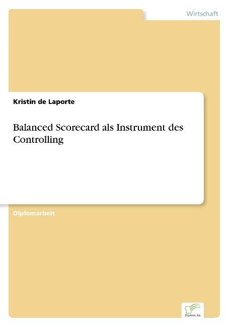 Balanced Scorecard als Instrument des Controlling als Buch (gebunden)