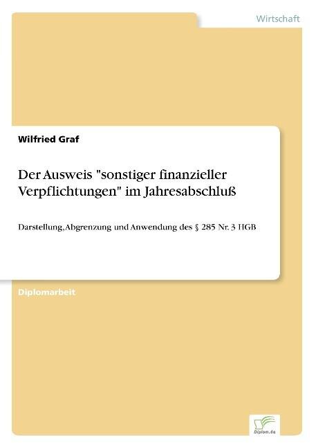 """Der Ausweis """"sonstiger finanzieller Verpflichtungen"""" im Jahresabschluß als Buch (gebunden)"""