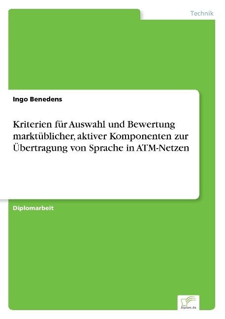 Kriterien für Auswahl und Bewertung marktüblicher, aktiver Komponenten zur Übertragung von Sprache in ATM-Netzen als Buch (gebunden)