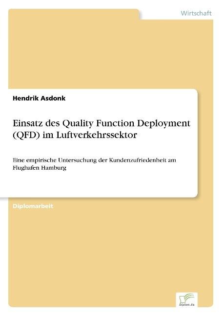Einsatz des Quality Function Deployment (QFD) im Luftverkehrssektor als Buch (gebunden)