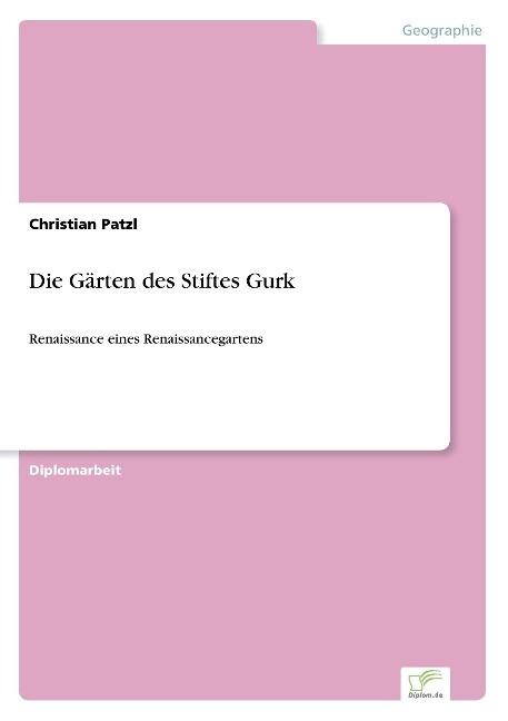 Die Gärten des Stiftes Gurk als Buch von Christ...