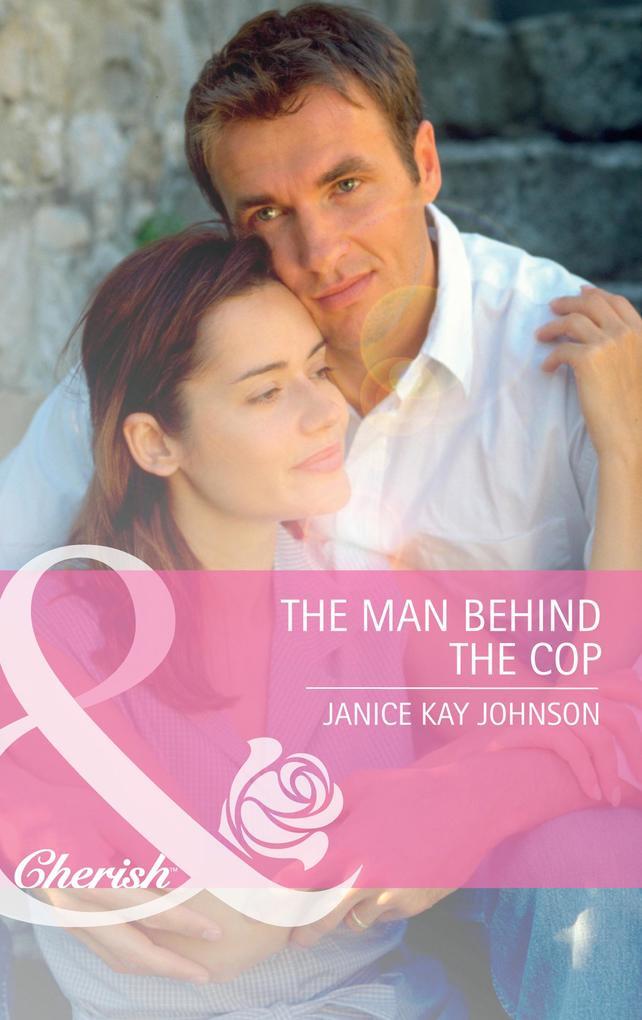 The Man Behind the Cop (Mills & Boon Cherish) als eBook epub