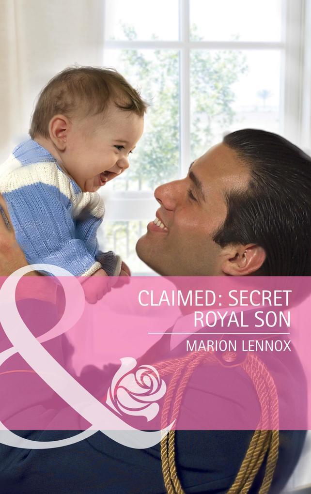Claimed: Secret Royal Son (Mills & Boon Cherish) als eBook epub