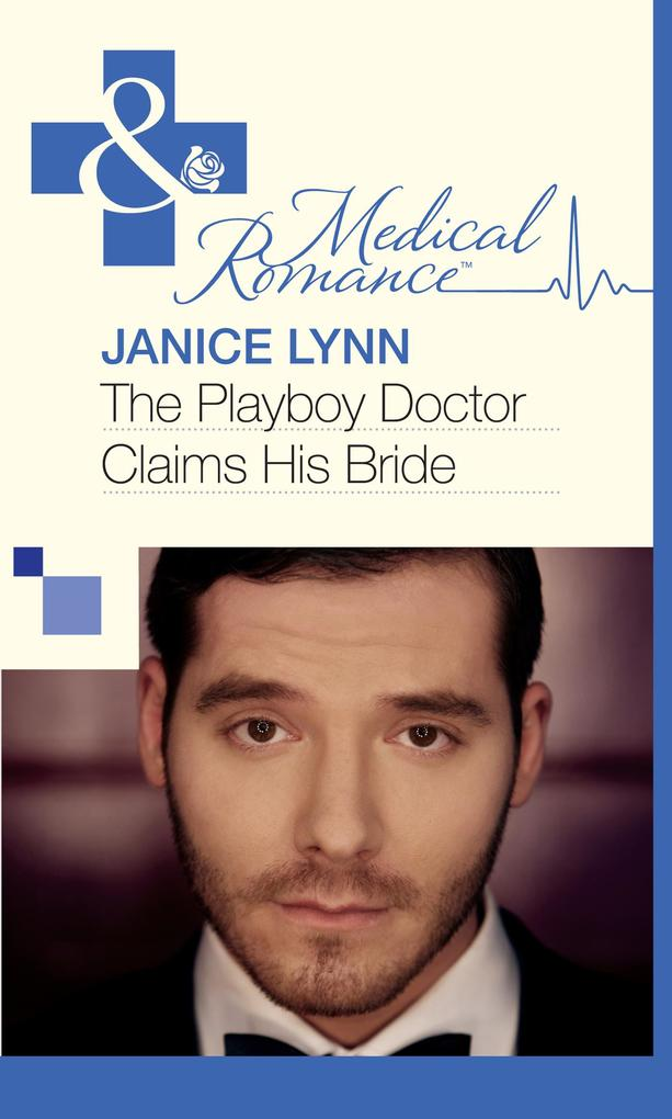The Playboy Doctor Claims His Bride (Mills & Boon Medical) als eBook epub