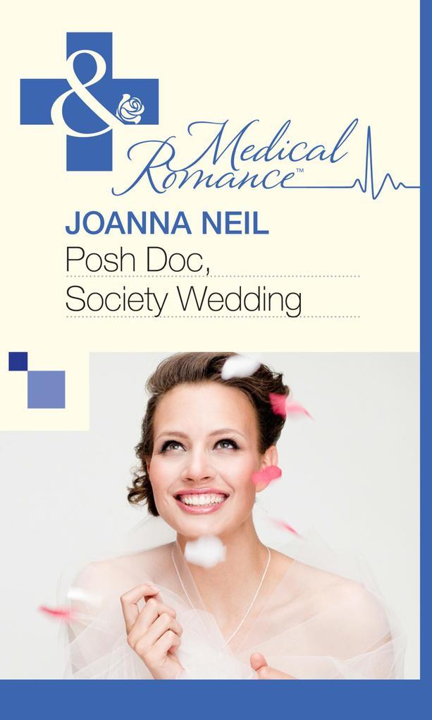 Posh Doc, Society Wedding (Mills & Boon Medical) als eBook epub