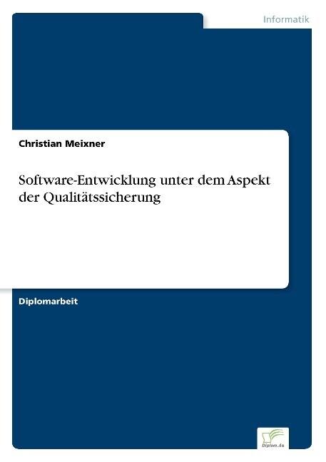 Software-Entwicklung unter dem Aspekt der Quali...